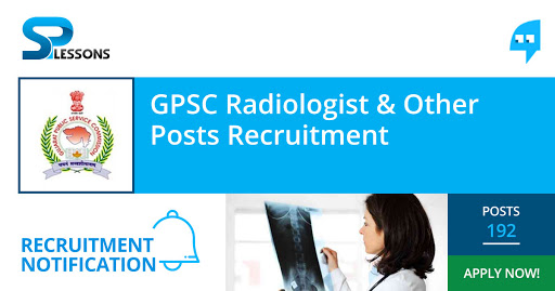 GPSC Radiologist and Other Posts Recruitment