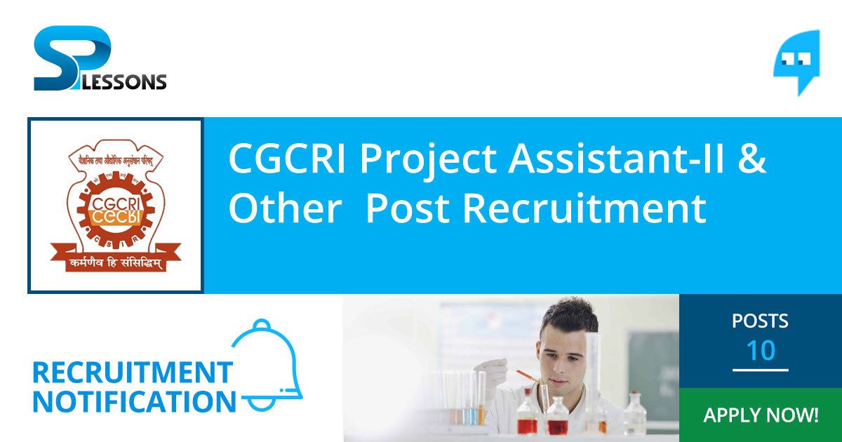 CGCRI Project Assistant-II and Other Posts Recruitment